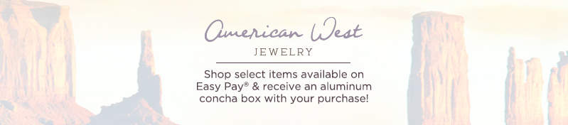 American West Jewelry. Shop select items available on Easy Pay® & receive an aluminum concha box with your purchase!