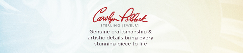 Carolyn Pollack. Genuine craftsmanship & artistic details bring every stunning piece to life