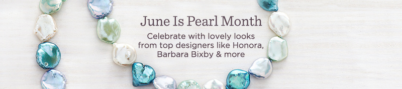 June Is Pearl Month Celebrate with lovely looks from top designers like Honora, Barbara Bixby & more