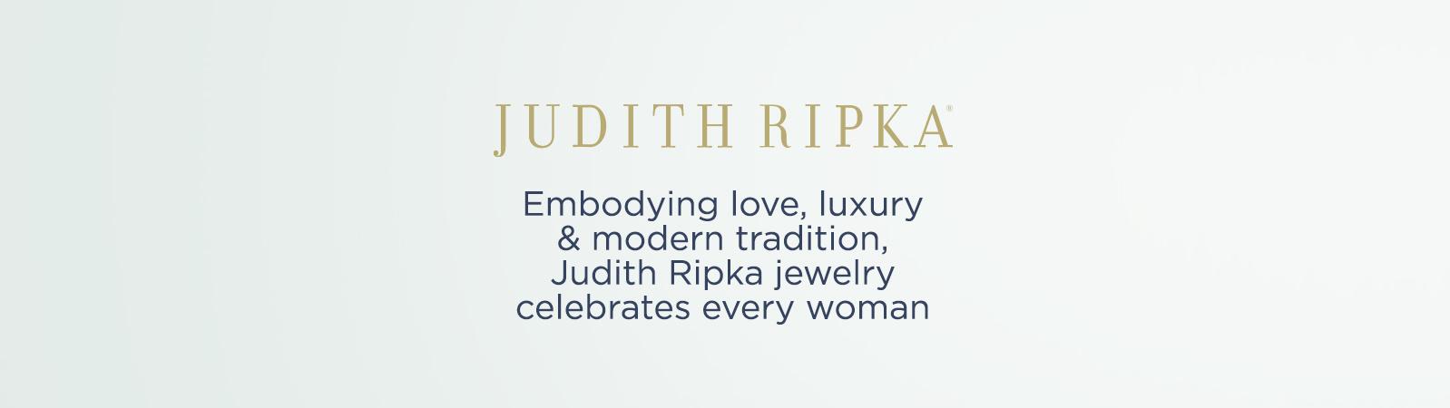 Judith Ripka -- Embodying love, luxury & modern tradition, Judith Ripka jewelry celebrates every woman