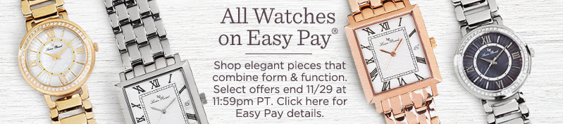 All Watches on Easy Pay®   Shop elegant pieces that combine form & function. Select offers end 11/29 at 11:59pm PT.   Click here for Easy Pay details.