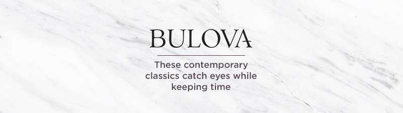 Bulova These contemporary classics catch eyes while keeping time
