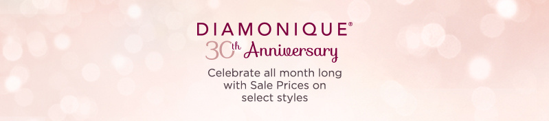 Diamonique 30th Anniversary.  Celebrate all month long with Sale Prices on select styles