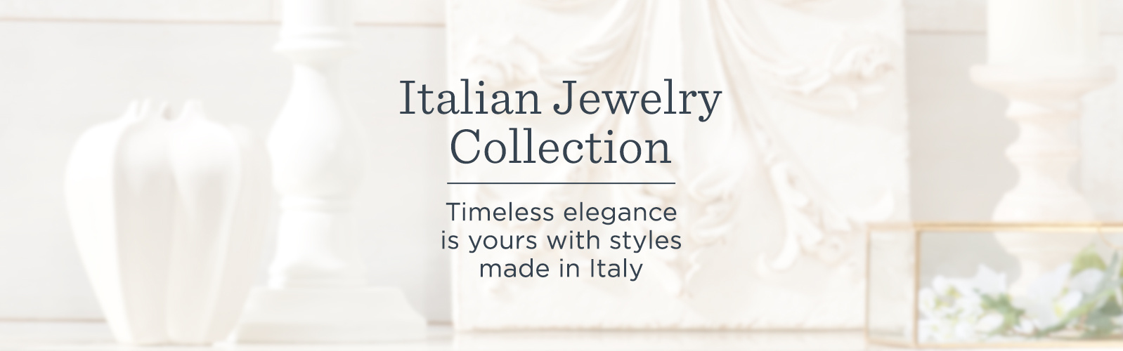 Italian Jewelry Collection. Timeless elegance is yours with styles made in Italy