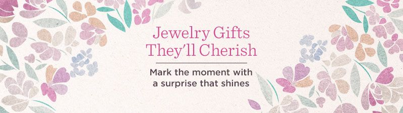 Jewelry Gifts They'll Cherish. Mark the moment with a surprise that shines