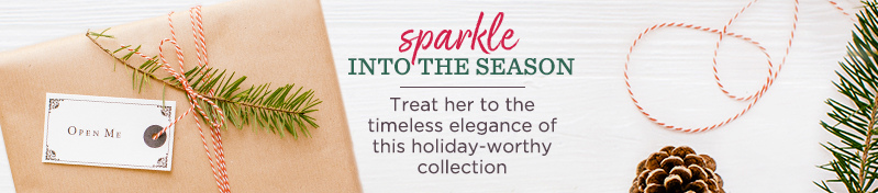 Sparkle into the Season. Treat her to the timeless elegance of this holiday-worthy collection.