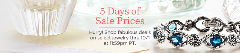 5 Days of Sale Prices. Hurry! Shop fabulous deals on select jewelry thru 10/1 at 11:59pm PT.