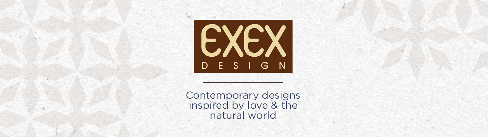 EXEX Design. Contemporary designs inspired by love & the natural world