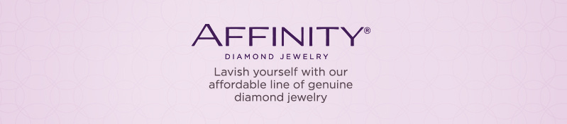 Affinity Lavish yourself with our affordable line of genuine diamond jewelry