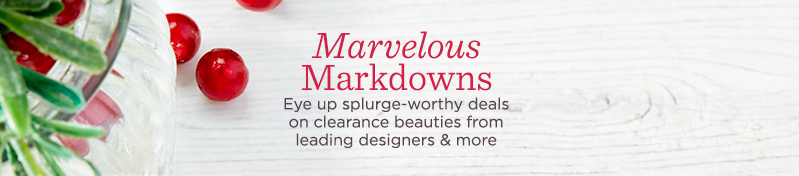 Marvelous Markdowns, Eye up splurge-worthy deals on clearance beauties from leading designers & more
