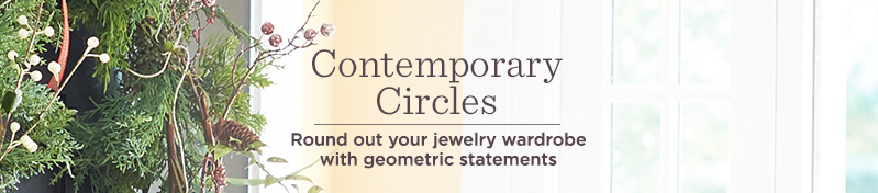Contemporary Circles, Round out your jewelry wardrobe with geometric statements