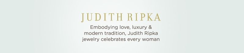 Judith Ripka, Embodying love, luxury & modern tradition, Judith Ripka jewelry celebrates every woman