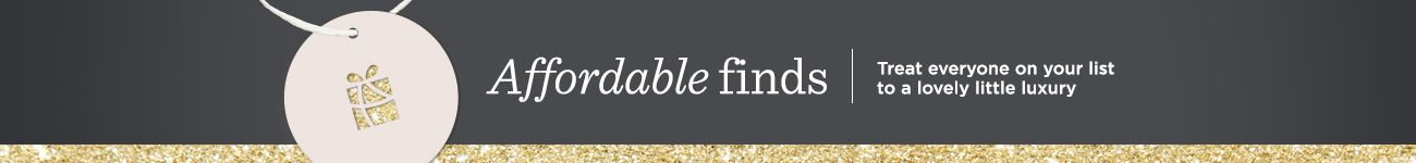 Affordable Finds, Treat everyone on your list to a lovely little luxury