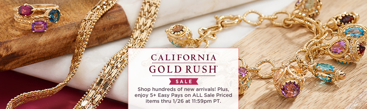 California Gold Rush Shop hundreds of new arrivals! Plus, enjoy 5+ Easy Pays on ALL Sale Priced items thru 1/26 at 11:59pm PT.