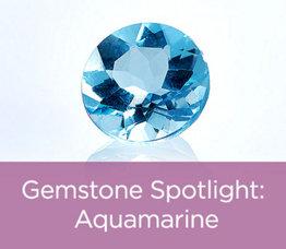 Gemstone Spotlight: Aquamarine