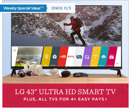 """Weekly Special Value(TM) logo*  LG 43"""" Ultra HD Smart TV  Plus, all TVs for 4 Easy Pays"""