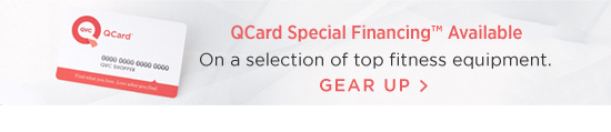 QCard Special Financing(TM) Available  On a selection of top fitness equipment.  GEAR UP >&#8220;></a></td> </tr> <tr> <td><a href=