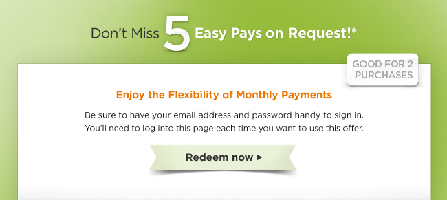 Start Shopping This Season's Must Haves with 5 Easy Payments on Request!*