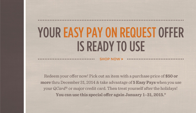 Your Easy Pay on Request Offer Is Ready to Use