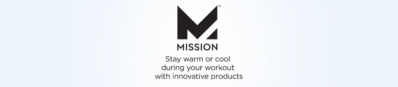 Mission — Stay warm or cool during your workout with innovative products