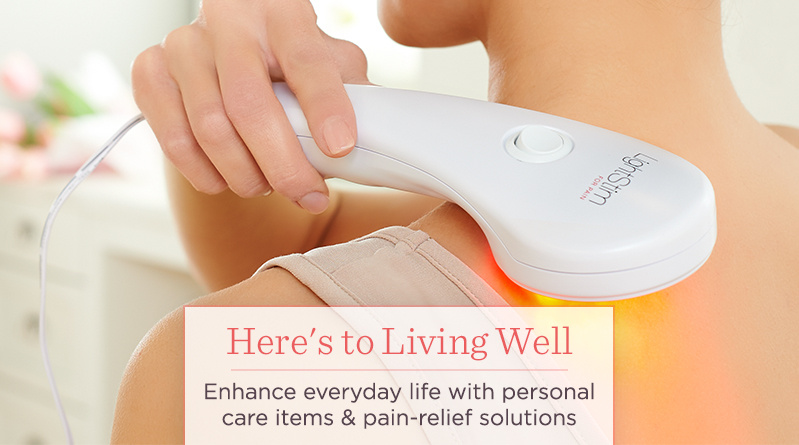 Here's to Living Well — Enhance everyday life with personal care items & pain-relief solutions