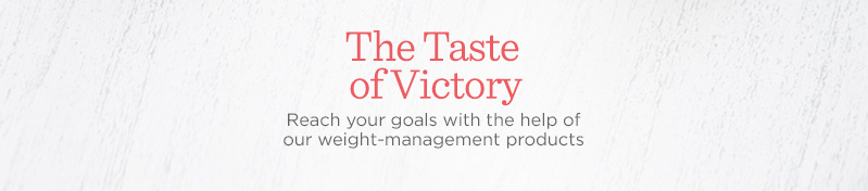 The Taste of Victory — Reach your goals with the help of our weight-management products