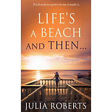 Life's a Beach and Then... by Julia Roberts