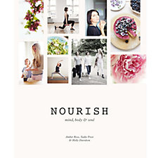 Nourish: Mind, Body & Soul by Sadie Frost Amber Rose & Holly Davidson