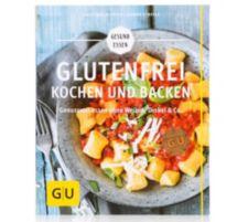 GU  Glutenfrei kochen & backen - Genusvoll essen ohne Weizen, Dinkel & Co.