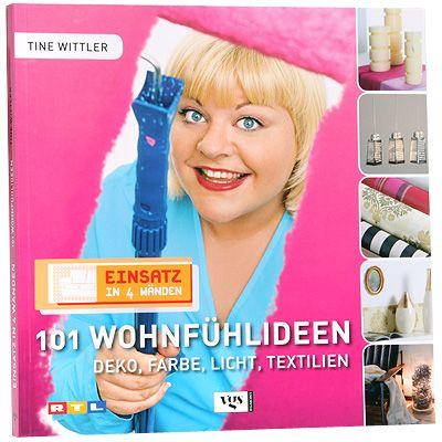 Tine wittler einsatz in 4 w nden 101 wohnf hlideen sachbuch - Tine wittler wohnideen ...