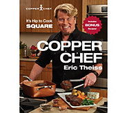 The Copper Chef Cookbook by Eric Theiss - F12721