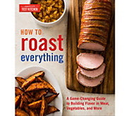 How to Roast Everything Cookbook by Americas Test Kitchen - F13227