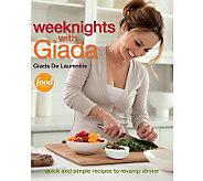 Weeknights with Giada Cookbook by Giada De Laurentiis - F09764