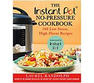 The Instant Pot No-Pressure Cookbook by Laurel Randolph - F13364