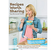 Recipes Worth Sharing Cookbook by Tara McConnell Tesher - F13367