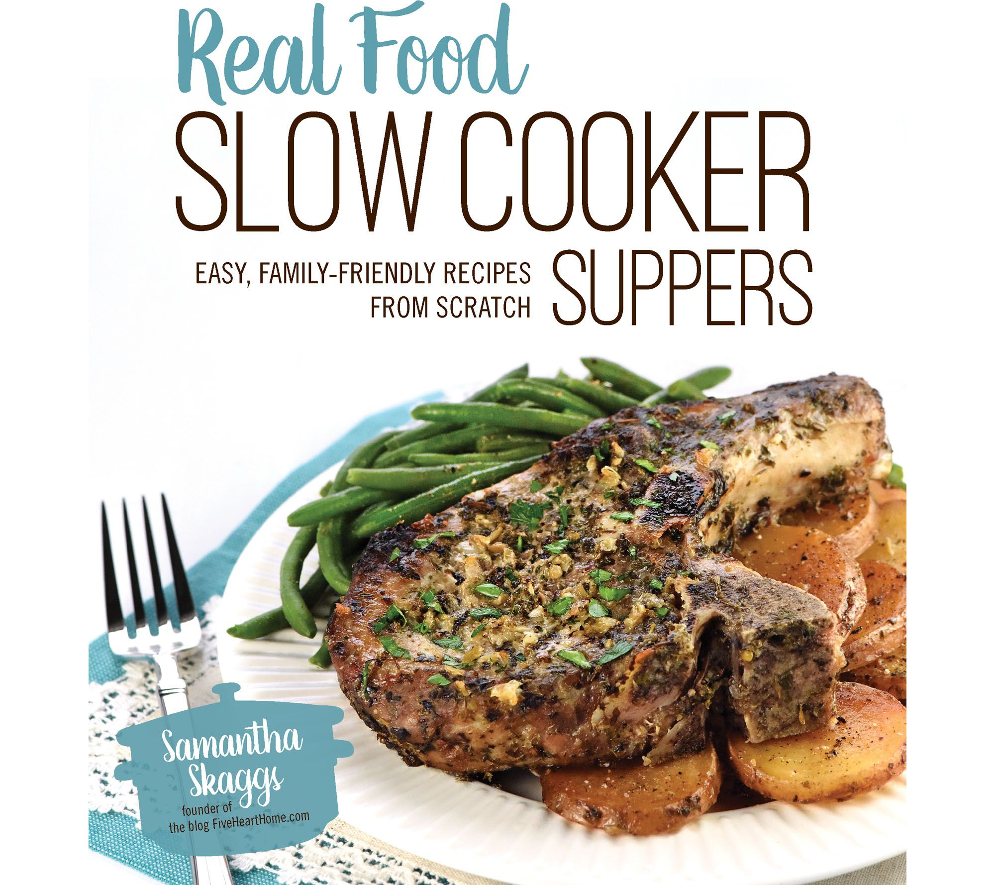 Real food slow cooker suppers cookbook by samantha skaggs page 1 real food slow cooker suppers cookbook by samantha skaggs page 1 qvc forumfinder Choice Image