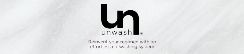Unwash. Reinvent your regimen with an effortless co-washing system