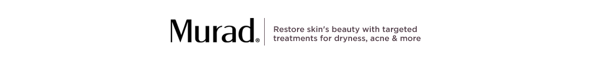 Murad. Restore skin's beauty with targeted treatments for dryness, acne & more