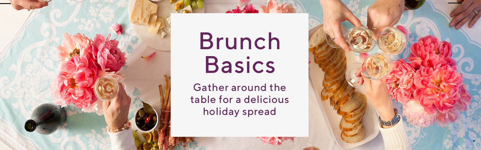 Brunch Basics.  Gather around the table for a delicious holiday spread.