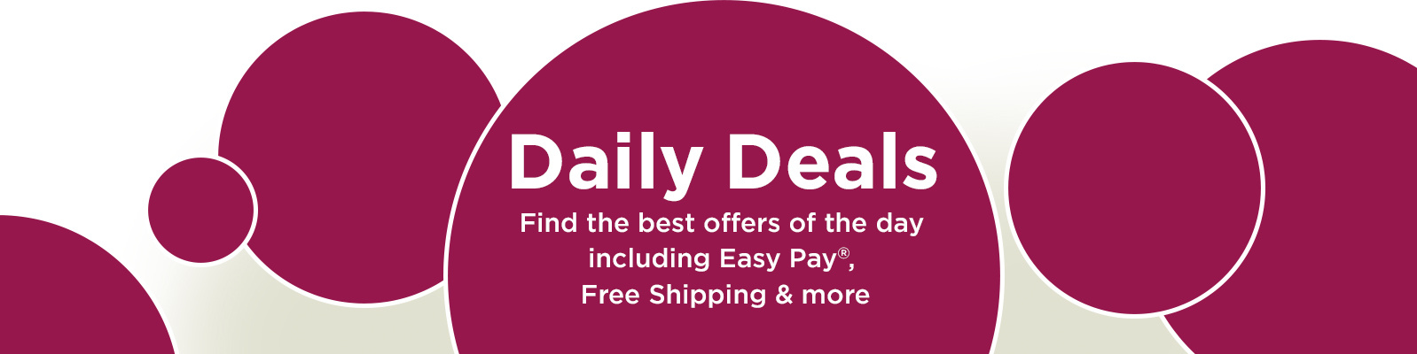 Daily Deals. Find the best offers of the day including Easy Pay®, Free Shipping & more.