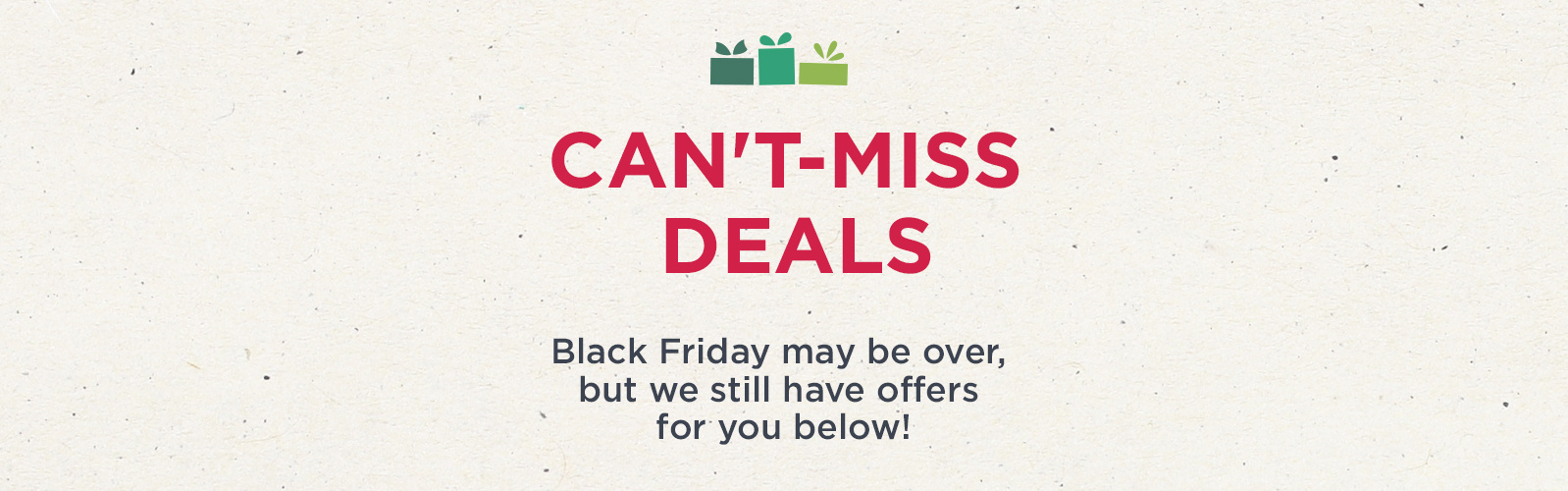5e3f2715bb89 Can t-Miss Deals. Black Friday may be over
