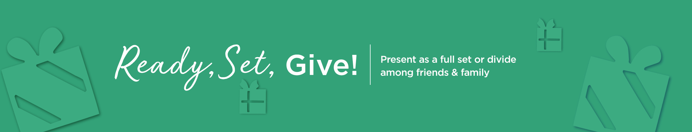 Ready, Set, Give! - Present as a full set or divide among friends & family