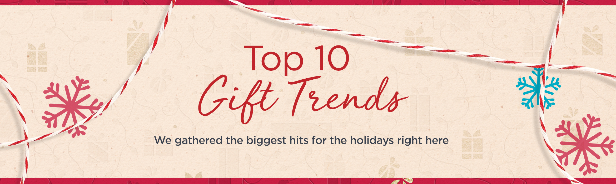 Top 10 Gift Trends  We gathered the biggest hits for the holidays right here