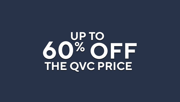 Up to 60% off the QVC Price