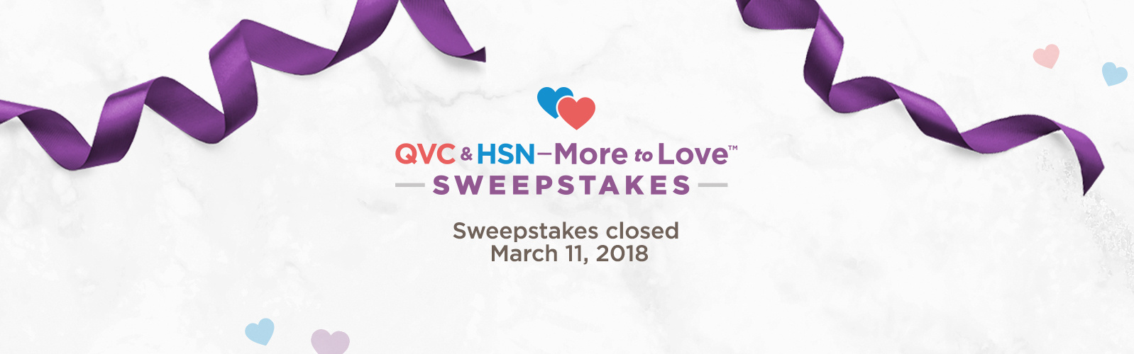 QVC & HSN—More to Love™ Sweepstakes. Sweepstakes closed March 11, 2018