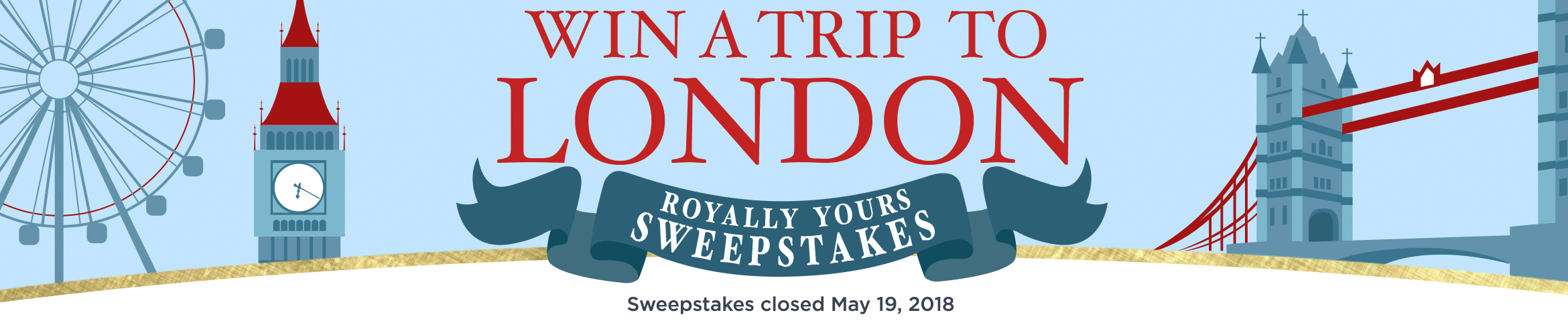 Win a Trip to London — Royally Yours Sweepstakes — Sweepstakes closed May 19, 2018
