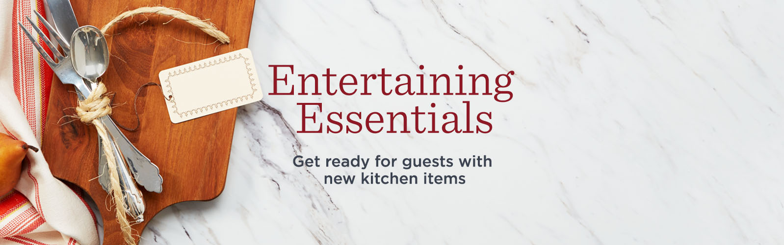 Entertaining Essentials - Get ready for guests with new kitchen items