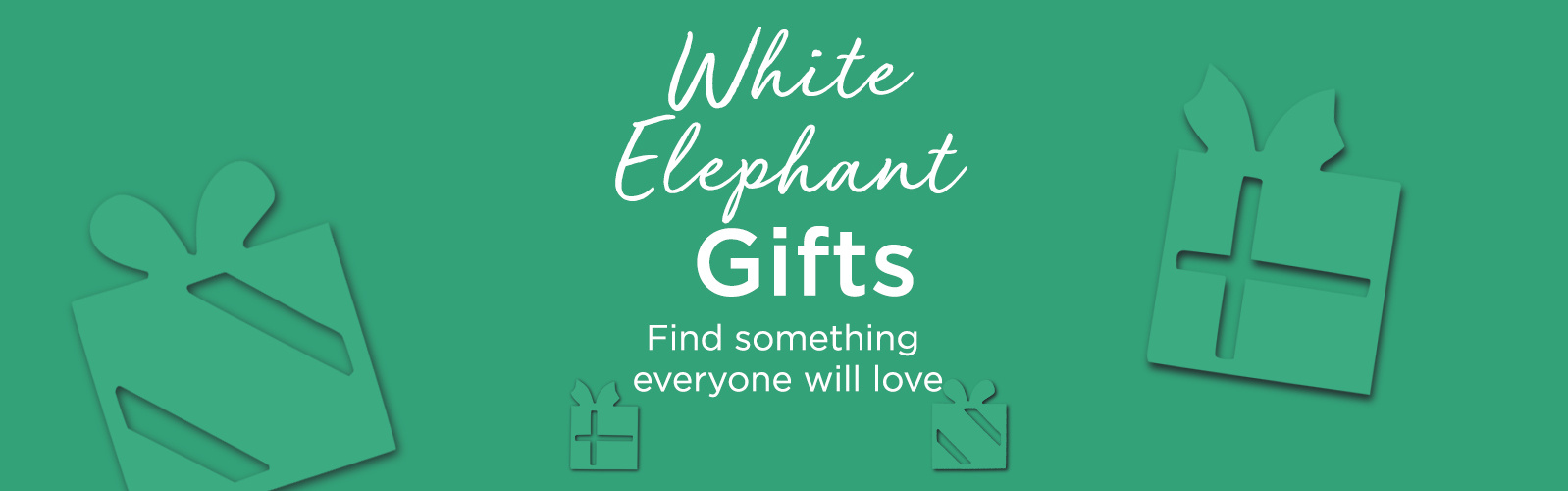 White Elephant Gifts  Find something everyone will love