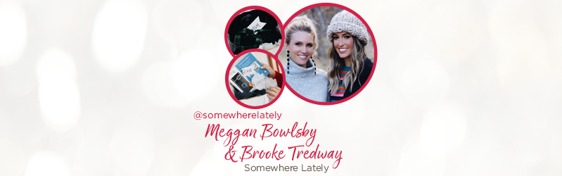 Meggan Bowlsby & Brooke Tredway of Somewhere Lately. @somewherelately
