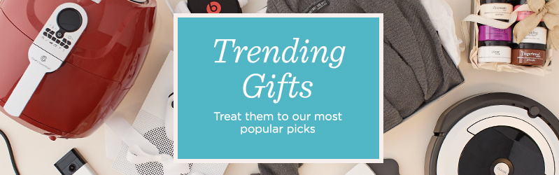 Trending Gifts - Treat them to our most popular picks